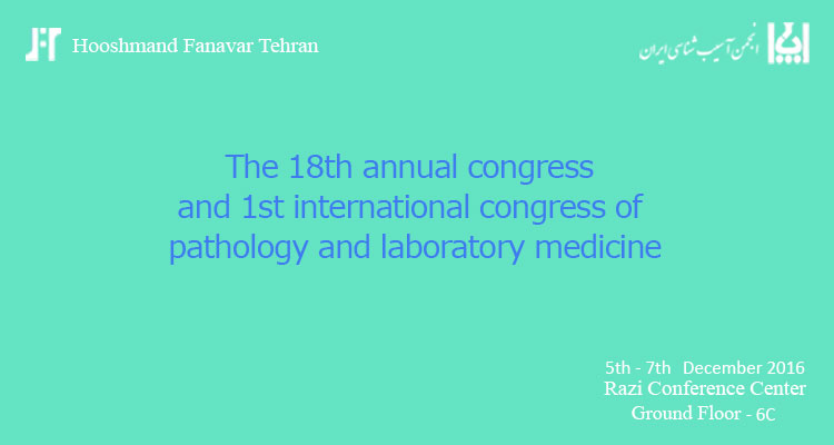 The 18th annual congress and 1st international congress of pathology and laboratory medicine